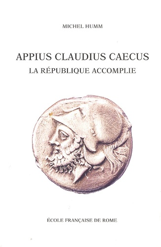 Appius Claudius Caecus. La République accomplie