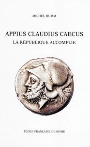 Michel Humm - Appius Claudius Caecus - La République accomplie.