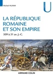 Michel Humm - La République romaine et son empire - De 509 av. à 31 av. J.-C..