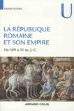 Michel Humm - La République romaine et son empire - 509-31 av. J.-C..