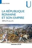 Michel Humm - La République romaine et son empire - De 509 av. à 31 av. J.-C..