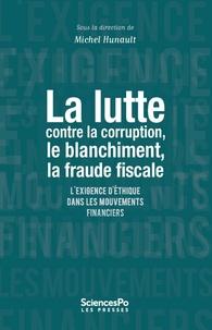 La lutte contre la corruption, le blanchiment, la fraude fiscale... - Lexigence déthique dans les mouvements financiers.pdf