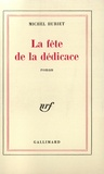 Michel Huriet - La fête de la dédicace.