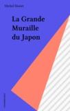 Michel Huriet - La Grande muraille du Japon.
