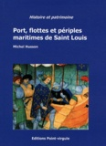 Michel Husson - Port, flottes et périples maritimes de Saint Louis.