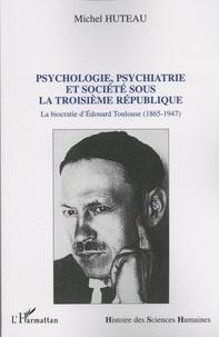Psychologie, psychiatrie et société sous la Troisième République - La biocratie dEdouard Toulouse (1865-1947).pdf