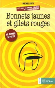 Michel Hutt - Bonnets jaunes et gilets rouges.
