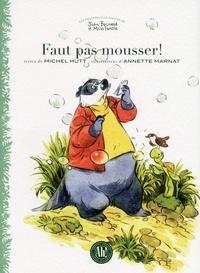 Michel Hutt et Annette Marnat - Faut pas mousser !.