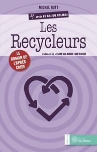 Michel Hutt - Les recycleurs - Le roman de l'après-crise.