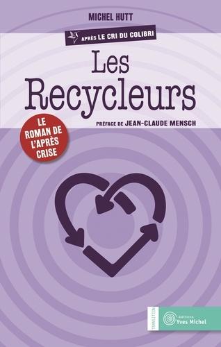 Les recycleurs. Le roman de l'après-crise