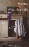 Michel Hutt - Noces de cendre.