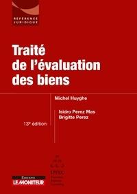 Michel Huyghe et Isidro Perez Mas - Traité de l'évaluation des biens.