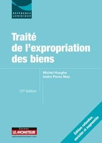 Michel Huyghe et Isidro Perez Mas - Traité de l'expropriation des biens.