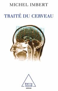 Michel Imbert - Traité du cerveau.