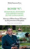 Michel Innocent Peya - Bomb N : ressources, mysteries and opportunities of the Congo basin - Advocacy of Denis Sassou N'Guesso for the protection of the planet.