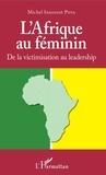 Michel Innocent Peya - L'Afrique au féminin - De la victimisation au leadership.