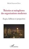 Michel Innocent Peya - Théories et métaphores des organisations modernes - Acquis, faiblesses et perspectives.