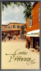 Michel Isard - Contes de ma Provence d'hier Tome 1 : .