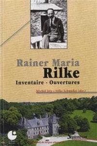 Michel Itty et Silke Schauder - Rainer Maria Rilke - Inventaire - Ouvertures.