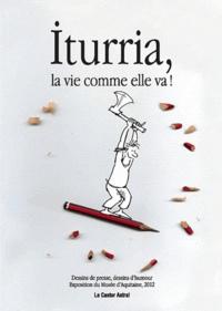 Michel Iturria - Iturria, la vie comme elle va !.
