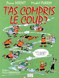 Michel Iturria et Pierre Verdet - T'as compris le coup ?.