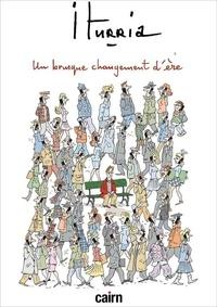 Michel Iturria - Un brusque changement d'ère.