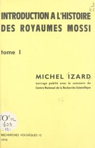 Michel Izard et Guy Le Moal - Introduction à l'histoire des royaumes mossi (1).