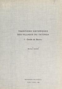 Michel Izard et Guy Le Moal - Traditions historiques des villages du Yatenga (1) - Cercle de Gourcy.