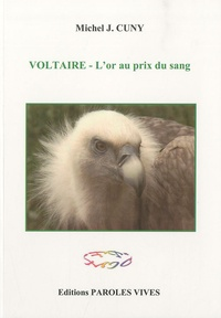 Michel-J Cuny - Voltaire - L'or au prix du sang.