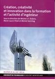 Michel J.-F. Dubois et Marie-Laure Vitali - Création, créativité et innovation dans la formation et l'activité d'ingénieur.