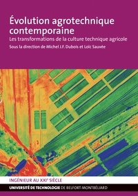 Michel J.-F. Dubois et Loïc Sauvée - Evolution agrotechnique contemporaine - Les transformations de la culture technique agricole.
