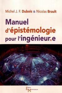 Michel J.-F. Dubois et Nicolas Brault - Manuel d'épistémologie pour l'ingénieur.e.