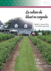 Michel J. Lareau et Luc Urbain - La culture du bleuet en corymbe.