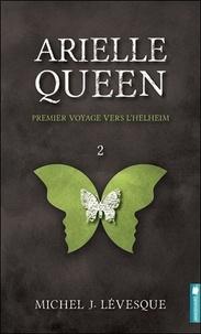Michel-J Lévesque - Arielle Queen Tome 2 : Premier voyage vers l'Helheim.