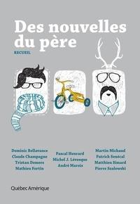 Michel J. Lévesque et André Marois - Des nouvelles du père.
