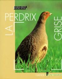 Michel Jacob et Marcel Birkan - La Perdrix grise.