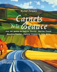 Michel Jacques et Gaétane Boucher - Carnets de la Beauce.
