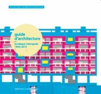 Michel Jacques et Delphine Costedoat - Guide d'architecture - Bordeaux métropole 1945/2015.