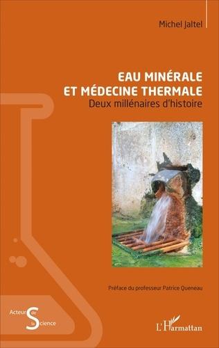 Eau minérale et médecine thermale. Deux millénaires d'histoire