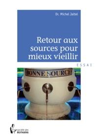 Michel Jaltel - Retour aux sources pour mieux vieillir.