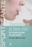 Michel Jaltel - Thermalisme et bien-être - De la remise en forme aux soins curatifs.