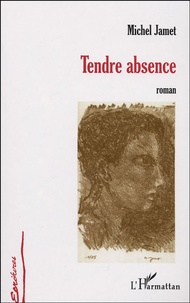 Michel Jamet - Tendre absence.