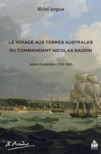 Michel Jangoux - LevoyageauxTerresaustralesducommandantNicolas Baudin - Genèse et préambule (1798-1800).