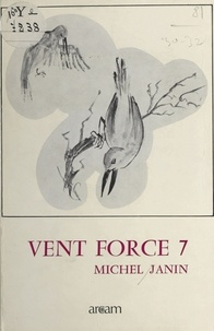 Michel Janin - Vent force 7.