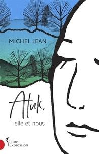 Michel Jean - Atuk, elle et nous.