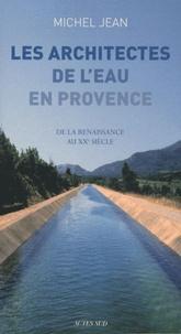 Accentsonline.fr Les architectes de l'eau en Provence - De la renaissance au XXe siècle Image