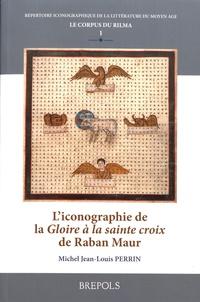 """Michel Jean-Louis Perrin - L'iconographie de la """"Gloire à la sainte croix"""" de Raban Maur."""