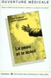 Michel Jeanmougin et Louis Dubertret - La peau et le soleil.