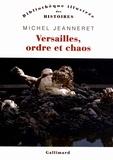 Michel Jeanneret - Versailles, ordre et chaos.