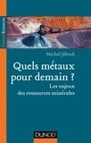 Michel Jébrak - Quels métaux pour demain ? - Les enjeux des ressources minérales.